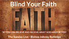 Blind Your Faith