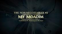 The Non Negotiables #2: My Moadim