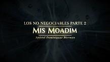 Los No Negociables #2: Mis Moadim