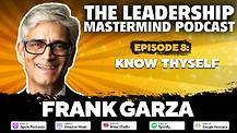 The Leadership Mastermind Podcast with Frank Garza