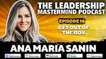 The Leadership Mastermind Podcast with Ana Maria Sanin