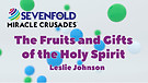 The Gifts and Fruits of the Spirit - Leslie John...