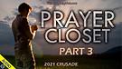 Prayer Closet - 2021 Crusade - Part 3 - 04/06/20...