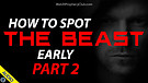 How to Spot the Beast Early - Part 2 - 04/08/202...