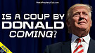 Is a Coup by Donald Coming? 04/20/2021
