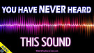 You have NEVER heard this Sound 04/21/2021