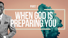 Part 1 ~ When God Is Preparing You | Dr. Kazumba...