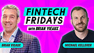 Fintech Fridays Episode #2 - Brian interviews Mi...