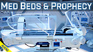 Med Beds & Prophecy 04/30/2021