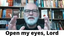 Take 5 with Pastor Mike: Open my eyes Lord