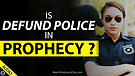 Is Defund Police in Prophecy? 05/05/2021