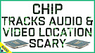 Chip Tracks Audio & Video Location - Scary 05/06...