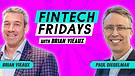 Fintech Fridays Episode #3 - Brian interviews Pa...