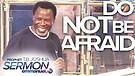 DO NOT BE AFRAID!!! | TB Joshua Sermon
