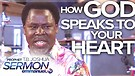 HOW GOD SPEAKS TO YOUR HEART!!! | TB Joshua Serm...