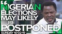 NIGERIAN ELECTION POSTPONED!!! | TB Joshua PROPHECY