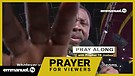 RECEIVE CLEARANCE!!! | Prayer For Viewers With T...