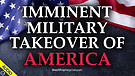Imminent Military Takeover of America 05/13/2021