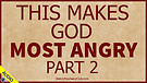 This Makes God Most Angry - Part 2 - 05/18/2021