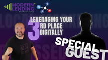 Modern Lending Podcast - Leveraging you 3rd Place Digitally (ft. Special Guest)