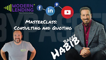 Modern Lending Podcast - Master Class: Consultation and Quoting (ft. Barry Habib)