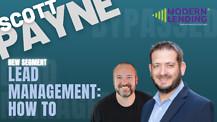 Modern Lending Podcast - How to Lead Management (ft. Scott Payne)
