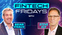 Fintech Friday Episode #10 with Steve Ely