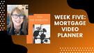 Week Five: Mortgage Video Planner