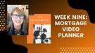 Week Nine: Mortgage Video Planner