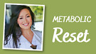 Does my Metabolism need a Reset? The Why and the...