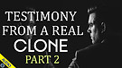 Testimony from a Real Clone - Part 2 - 06/15/202...