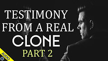 Testimony from a Real Clone - Part 2 - 06/15/2021