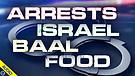 Arrests, Israel, Baal, Food 06/17/2021