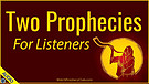Two Prophecies for Listeners 06/22/2021