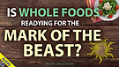 Is Whole Foods readying for the Mark of the Beas...