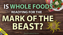 Is Whole Foods readying for the Mark of the Beast? 07/02/2021