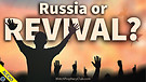 Russia or Revival 07/12/2021