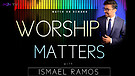 The Worship Matters Show With Ismael Ramos (port...