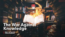 The War Against Knowledge