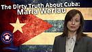 The Dirty Truth About Cuba: Maria Werlau
