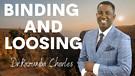 Binding And Loosing | Dr. Kazumba Charles