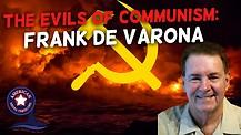 The Evils Of Communism: Frank De Varona