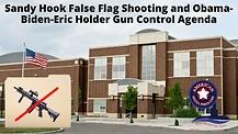 Sandy Hook False Flag Shooting and Obama-Biden-Eric Holder Gun Control Agenda