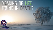 Meaning of LIFE found in DEATH