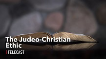 The Judeo-Christian Ethic