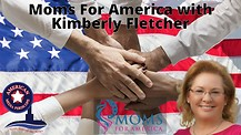 Moms For America with Kimberly Fletcher