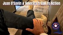 Juan O' Savin and America's Call to Action