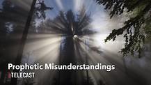 Prophetic Misunderstandings