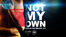 Not My Own - The Movie