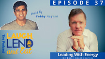 Laugh, Lend and Eat, The Podcast - Leading with Energy with Bill Bent